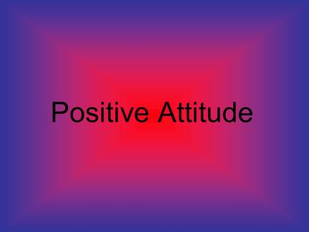 Positive Attitude. Having a Positive Attitude is one of the most powerful leadership skills anyone can have and will make a huge difference in the quality.
