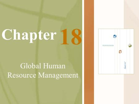 Chapter Global Human Resource Management 18. McGraw-Hill/Irwin International Business, 5/e © 2005 The McGraw-Hill Companies, Inc., All Rights Reserved.