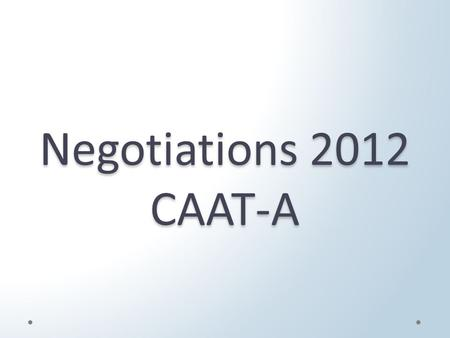 Negotiations 2012 CAAT-A. Overview  Faculty includes professors, instructors, counsellors, and librarians  OPSEU represents full-time and partial-load.