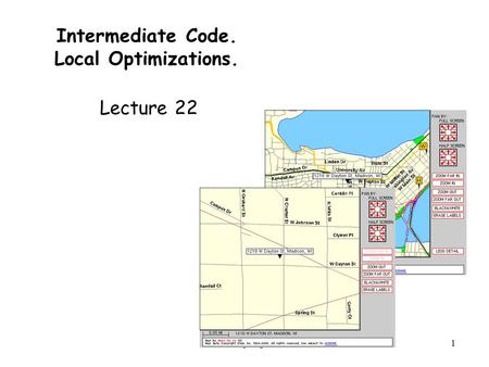 CS 536 Spring 20011 Intermediate Code. Local Optimizations. Lecture 22.