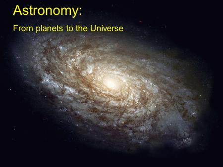Astronomy: From planets to the Universe Our solar system The sun is a very ordinary star among thousands of millions of other stars in the Milky Way.