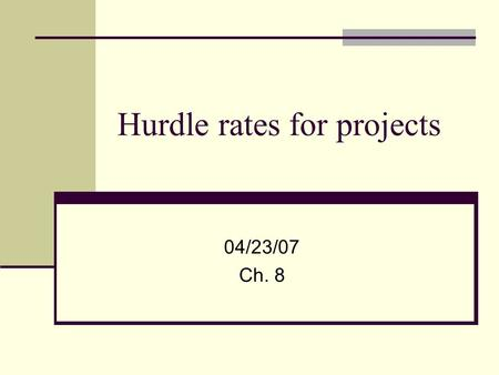 Hurdle rates for projects