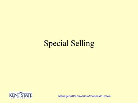 Managerial Economics-Charles W. Upton Special Selling.