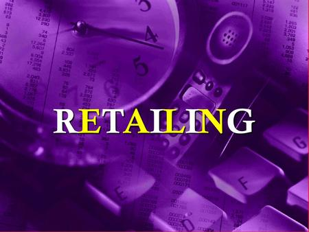 RETAILINGRETAILINGRETAILINGRETAILING. Definition of Retailing Retailing includes.... all activities involved in selling, renting, and providing goods.