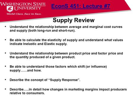 Supply Review EconS 451: Lecture #7 Understand the relationship between average and marginal cost curves and supply (both long-run and short-run). Be able.
