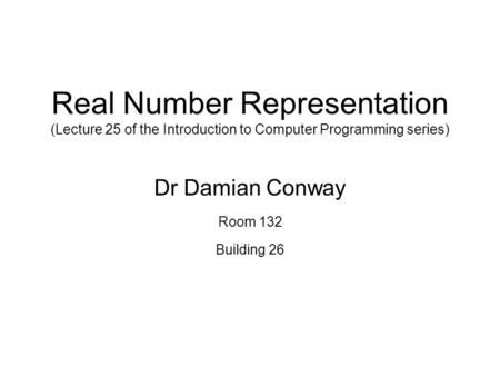 Dr Damian Conway Room 132 Building 26