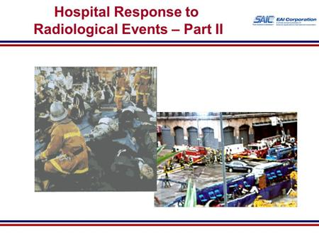 Hospital Response to Radiological Events – Part II.