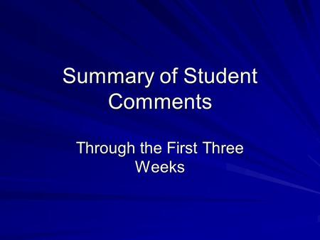 Summary of Student Comments Through the First Three Weeks.