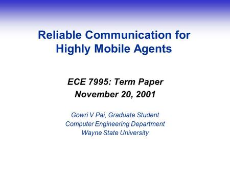 © nCode 2000 Title of Presentation goes here - go to Master Slide to edit - Slide 1 Reliable Communication for Highly Mobile Agents ECE 7995: Term Paper.