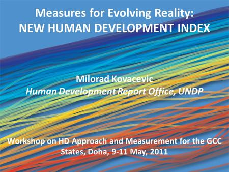 Measures for Evolving Reality: NEW HUMAN DEVELOPMENT INDEX