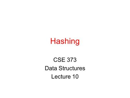 CSE 373 Data Structures Lecture 10