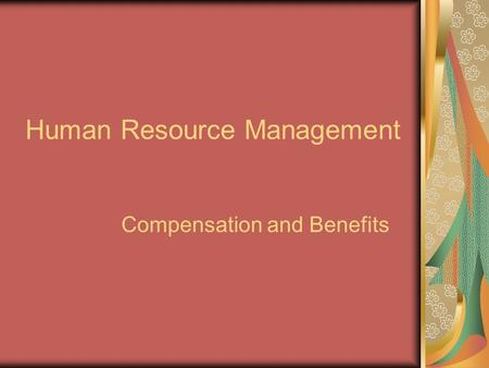 Compensation and Benefits Human Resource Management.