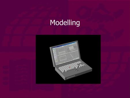 Modelling. Outline  Modelling methods  Editing models – adding detail  Polygonal models  Representing curves  Patched surfaces.
