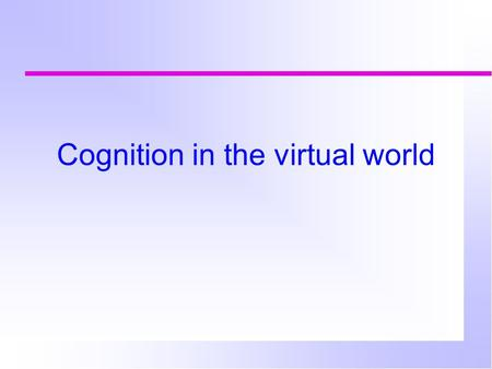 Cognition in the virtual world. Which is easiest to read? What is the time?