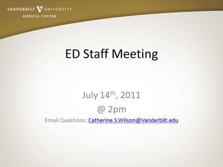 ED Staff Meeting July 14 th, 2pm  Questions: