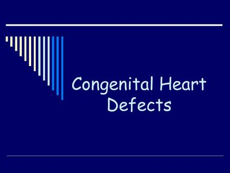 Congenital Heart Defects. Eight out of every 1,000 infants have some type of structural heart abnormality at birth. Such abnormalities, known as congenital.