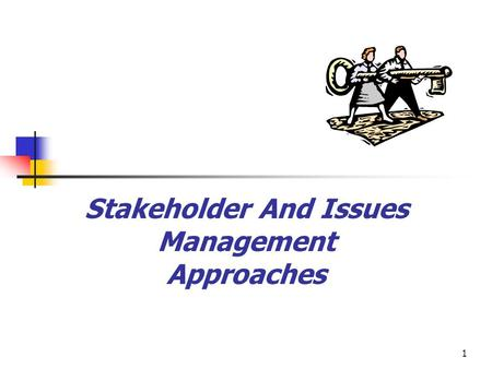 1 Stakeholder And Issues Management Approaches. 2 Chapter Topics 1.Why use a stakeholder management approach for business ethics? 2.Stakeholder management.