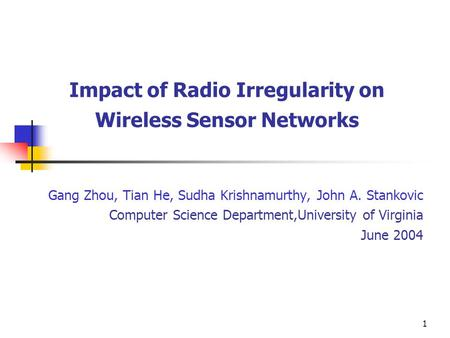 Impact of Radio Irregularity on Wireless Sensor Networks
