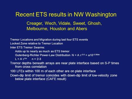 Recent ETS results in NW Washington Tremor Locations and Migration during last four ETS events Locked Zone relative to Tremor Location Inter ETS Tremor.
