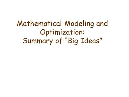 "Mathematical Modeling and Optimization: Summary of ""Big Ideas"""