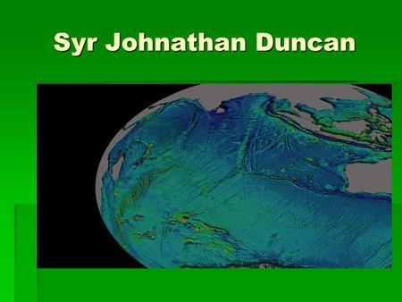 Syr Johnathan Duncan. GIS What is GIS? Geography is information about the earth's surface and the objects found on it, as well as a framework for organizing.