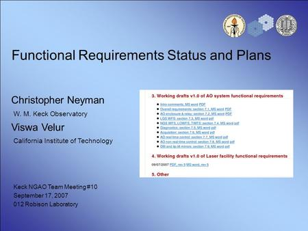 Functional Requirements Status and Plans Christopher Neyman W. M. Keck Observatory Viswa Velur California Institute of Technology Keck NGAO Team Meeting.