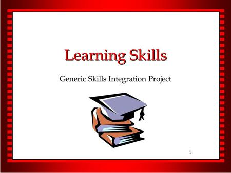1 Learning Skills Generic Skills Integration Project.