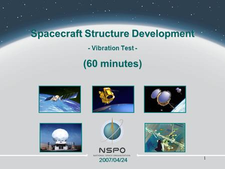 Spacecraft Structure Development - Vibration Test - (60 minutes)