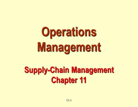 Operations Management Supply-Chain Management Chapter 11