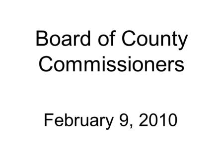 Board of County Commissioners February 9, 2010. Alarion Bank PD Preliminary Development Plan for drive-thru bank and office building 1.83 acres Future.