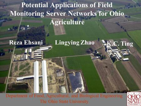 Potential Applications of Field Monitoring Server Networks for Ohio Agriculture Department of Food, Agricultural, and Biological Engineering The Ohio State.