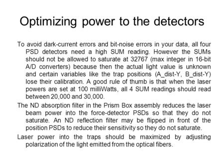 Optimizing power to the detectors To avoid dark-current errors and bit-noise errors in your data, all four PSD detectors need a high SUM reading. However.