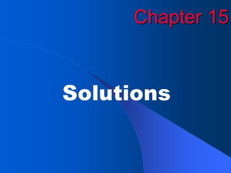 Chapter 15 Solutions. EXIT Copyright © by McDougal Littell. All rights reserved.2 Figure 15.1: Dissolving of solid sodium chloride.
