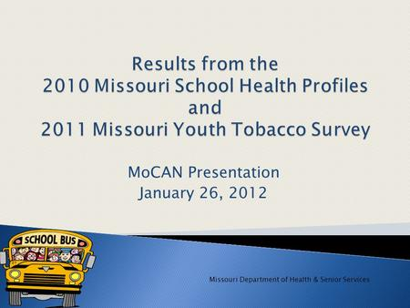 MoCAN Presentation January 26, 2012 Missouri Department of Health & Senior Services.