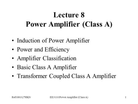 Lecture 8 Power Amplifier (Class A)