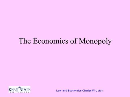 Law and Economics-Charles W. Upton The Economics of Monopoly.