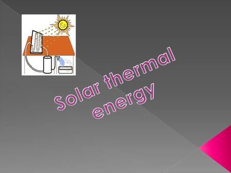  Solar <strong>thermal</strong> energy ( STE )is <strong>a</strong> technology for harnessing solar energy for <strong>thermal</strong> energy (heat). Solar <strong>thermal</strong> collectors are defined by the USA Energy.