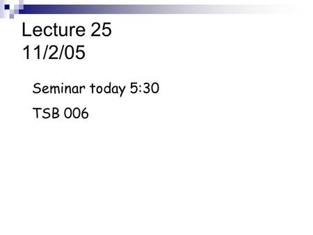 Lecture 25 11/2/05 Seminar today 5:30 TSB 006. Redox Oxidation:Cu +  Cu +2 + e - ReductionFe 3+ + e -  Fe +2.
