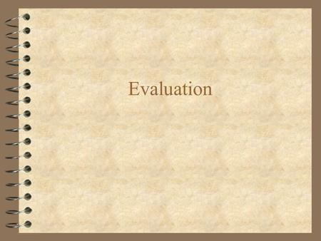 Evaluation. formative 4 There are many times throughout the lifecycle of a software development that a designer needs answers to questions that check.