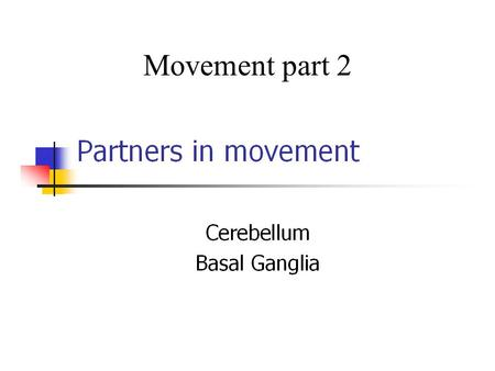 Movement part 2. Cerebellum and Brainstem KW p. 363.