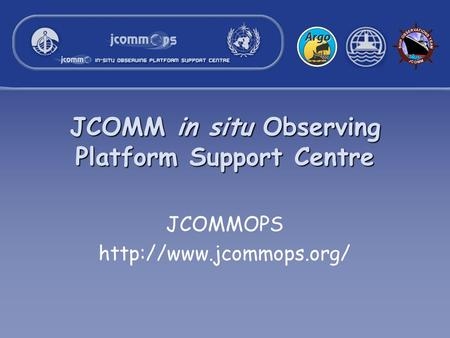 JCOMM in situ Observing Platform Support Centre JCOMMOPS