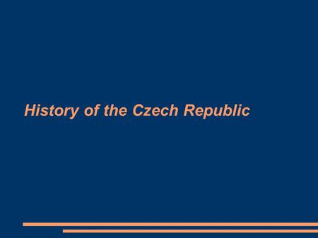 History of the Czech Republic. Legends about foundation ● Forefather Čech – arrival of Slavic tribes(6-th century AD) ● Princess Libuše ● Přemysl the.
