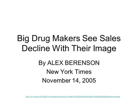 Big Drug Makers See Sales Decline With Their Image By ALEX BERENSON New York Times November 14, 2005