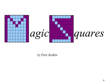agic quares by Patti Bodkin.