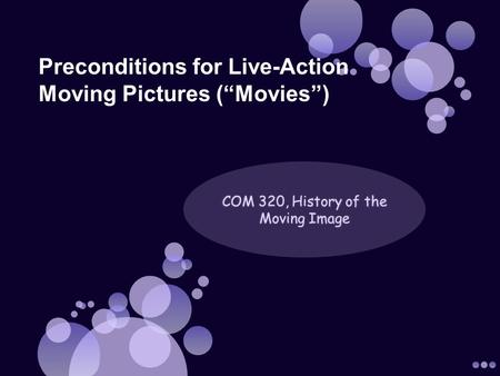 "Preconditions for Live-Action Moving Pictures (""Movies"")"