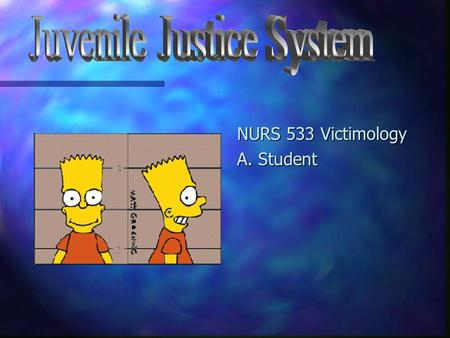 "NURS 533 Victimology A. Student Introduction n Who is a ""Juvenile""??? –Each state defines by age (15-17) –exceptions include violent crimes –For violations."