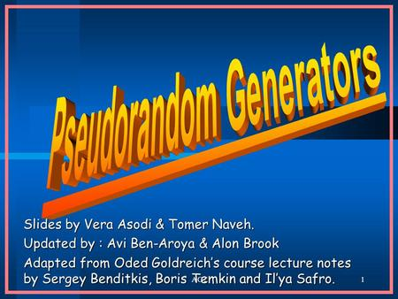 ACT1 Slides by Vera Asodi & Tomer Naveh. Updated by : Avi Ben-Aroya & Alon Brook Adapted from Oded Goldreich's course lecture notes by Sergey Benditkis,