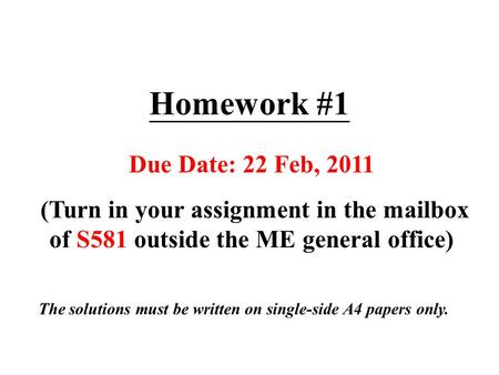 Homework #1 Due Date: 22 Feb, 2011