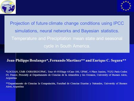 Projection of future climate change conditions using IPCC simulations, neural networks and Bayesian statistics. Temperature and Precipitation mean state.
