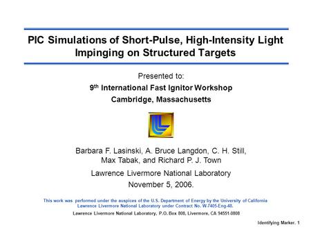 This work was performed under the auspices of the U.S. Department of Energy by the University of California Lawrence Livermore National Laboratory under.